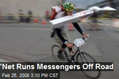 'Net Runs Messengers Off Road