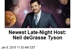 Newest Late-Night Host: Neil deGrasse Tyson