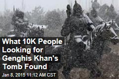 What 10K People Looking for Genghis Khan's Tomb Found