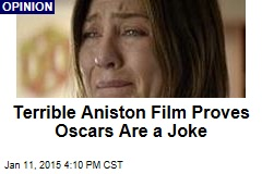 Terrible Aniston Film Proves Oscars Are a Joke