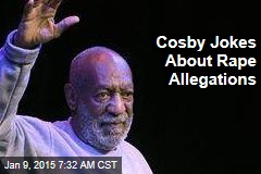 Cosby Jokes About Rape Allegations