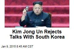 Kim Jong Un Rejects Talks With South Korea