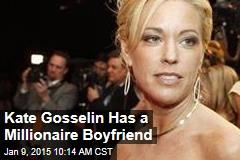 Kate Gosselin Has a Millionaire Boyfriend