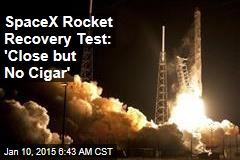 SpaceX Rocket Recovery Test: 'Close but No Cigar'