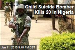 Child Suicide Bomber Kills 20 in Nigeria
