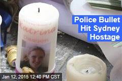 Police Bullet Hit Sydney Hostage