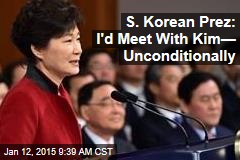 S. Korean Prez: I'd Meet With Kim— Unconditionally