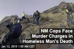 NM Cops Face Murder Charges in Homeless Man's Death