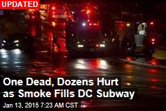 1 Dead, Dozens Hurt as Smoke Fills DC Subway