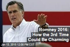 Romney 2016: How the 3rd Time Could Be Charming