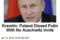 Kremlin: Poland Dissed Putin With No Auschwitz Invite