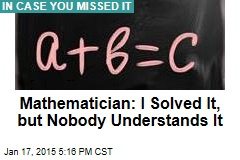 Mathematician: I Solved It, but Nobody Understands It