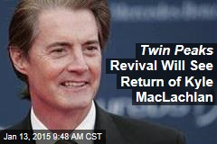 Twin Peaks Revival Will See Return of Kyle MacLachlan