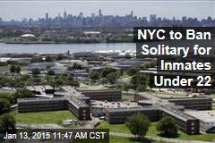 NYC to Ban Solitary for Inmates Under 22