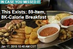 This Exists: 59-Item, 8K-Calorie Breakfast