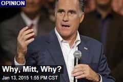 Why, Mitt, Why?