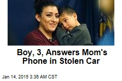 Boy, 3, Answers Mom's Phone in Stolen Car