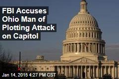 FBI Accuses Ohio Man of Plotting Attack on Capitol