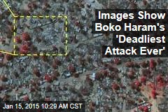Images Show Boko Haram's 'Deadliest Attack Ever'
