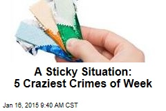 Sticking It to The Man: 5 Craziest Crimes of Week