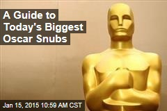 A Guide to Today's Biggest Oscar Snubs