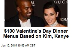 $100 Valentine's Day Dinner Menus Based on Kim, Kanye