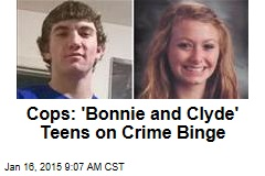 Cops: 'Bonnie and Clyde' Teens on Crime Binge