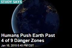 Humans Push Earth Past 4 of 9 Danger Zones