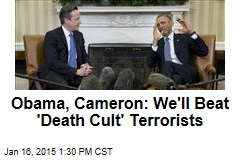 Obama, Cameron: We'll Beat 'Death Cult' Terrorists