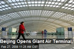 Beijing Opens Giant Air Terminal