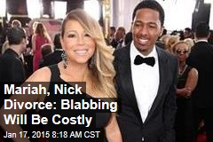 Mariah, Nick Divorce: Blabbing Will Be Costly