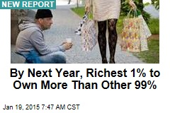 By Next Year, Richest 1% to Own More Than Other 99%