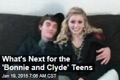 What's Next for the 'Bonnie and Clyde' Teens