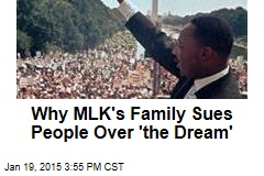 Why MLK's Estate Files Lawsuits Over 'the Dream'