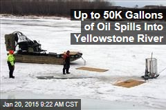 Up to 50K Gallons of Oil Spills Into Yellowstone River