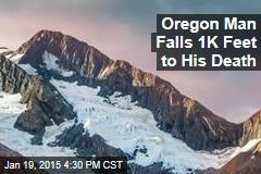 Oregon Man Falls 1K Feet to His Death