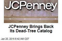 JCPenney Brings Back Its Dead-Tree Catalog