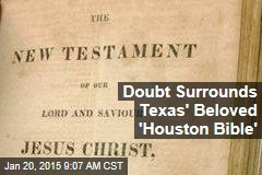 Doubt Surrounds Texas' Beloved 'Houston Bible'