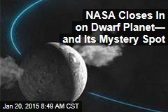 NASA Closes In on Dwarf Planet— and Its Mystery Spot