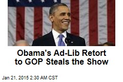 Obama's Ad-Lib Retort to GOP Lives On