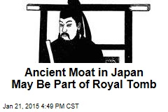 Ancient Moat in Japan May Be Part of Royal Tomb