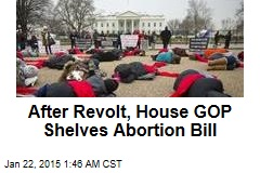 After Revolt, House GOP Shelves Abortion Bill