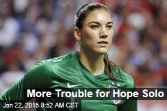 More Trouble for Hope Solo