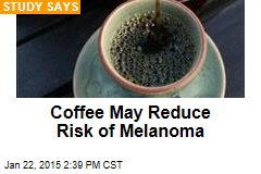 Coffee May Reduce Risk of Melanoma