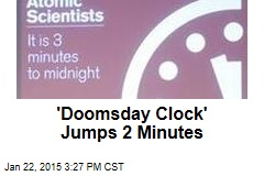 'Doomsday Clock' Jumps 2 Minutes