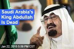 Saudi Arabia's King Abdullah Is Dead