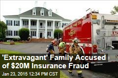 'Extravagant' Family Accused of $20M Insurance Fraud