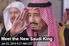 Meet the New Saudi King
