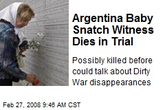 Argentina Baby Snatch Witness Dies in Trial