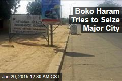 Boko Haram Tries to Seize Major City